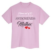 Childeren Get Their Awesomeness From Their Mother Shirts