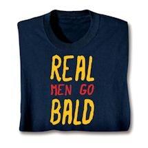 Real Men Go Bald Shirts