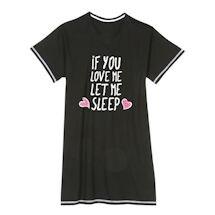 Humor Sleepshirts - If You Love Me
