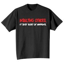 Insulting Others Shirts