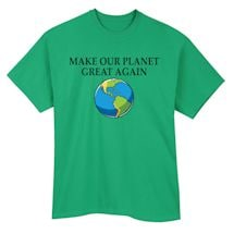 Make Our Planet Great Shirts