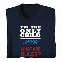 Personalized I'm The Only Child Shirts