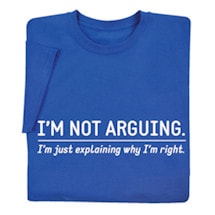 I'm Not Arguing Ladies Shirt