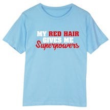 My Red Hair Gives Me Superpowers Shirts
