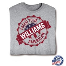 """Personalized """"Your Name"""" Proud To Be American (Grey) - Made In America"""