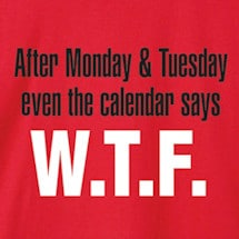 After Monday And Tuesday Shirts