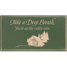 Take A Deep Breath Cabin Sign