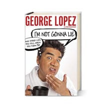Signed George Lopez Book I'm Not Gonna Lie