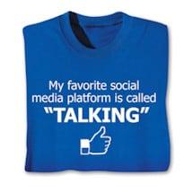 """My Favorite Social Media Platform Is Called """"Talking"""" Sweatshirt"""