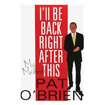 I'll Be Back Right After This By Pat O'Brien - Unsigned